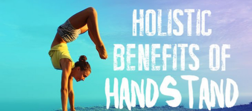 The Holistic Benefits of Yoga Handstand