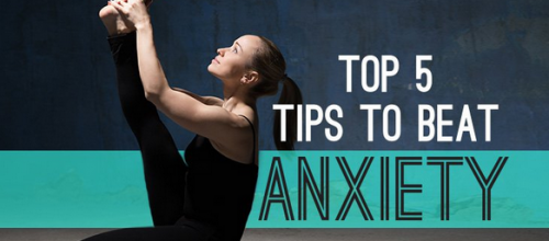 Our Top Tips for Beating Anxiety