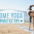 How to Practice Your Favorite Yoga Class Moves at Home