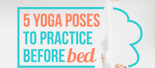 Yoga Poses for a Good Nights Sleep