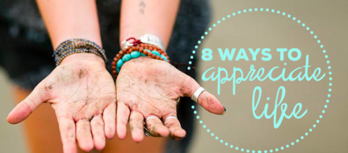 Ways to Show Your Appreciation & Gratitude for Life