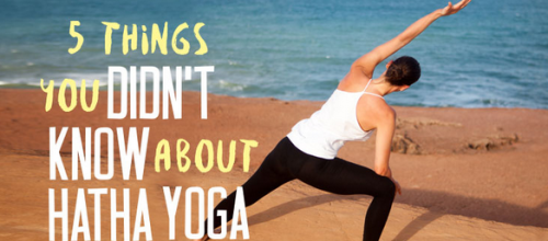 What You Didn't Know About Hatha Yoga