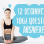 12 Beginner's Yoga Questions Answered