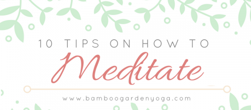 10 Tips On How To Meditate